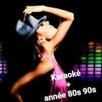 Repas + karaoké + année 80/90 dansante